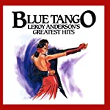 Blue Tango - Leroy Anderson's Greatest Hits
