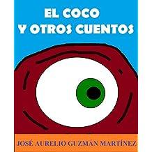 El Coco y otros cuentos (Spanish Edition)