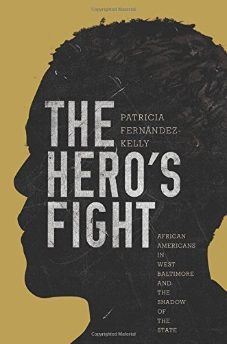 The Hero's Fight: African Americans in West Baltimore and the Shadow of the State by Patricia Fern?ndez-Kelly (2015-02-01)