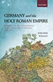 2: Germany and the Holy Roman Empire: Volume Ii: The Peace Of Westphalia To The Dissolution Of The Reich, 1648-1806 (Oxford History Of Early Modern Europe)