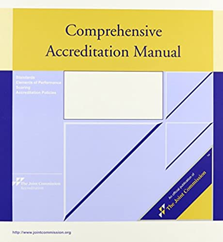 comprehensive accreditation manual 2015 standards of elements of rh amazon com comprehensive accreditation manual for hospitals 2012 comprehensive accreditation manual for hospitals 2018