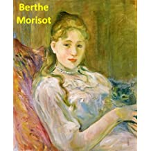241 Color Paintings of Berthe Morisot - French Impressionist Painter (January 14, 1841 - March 2, 1895)