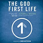 The God-First Life: Uncomplicate Your Life, God's Way | Stovall Weems
