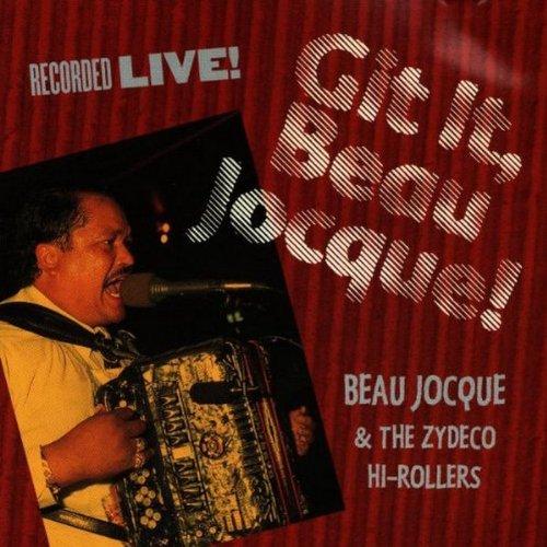 Git It, Beau Jocque! : Recorded Live