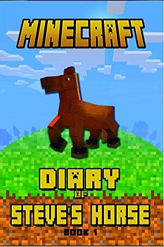 Minecraft: Diary of Steve's Horse Book 1: Incredible Minecraft Diary of a Steve's Horse!