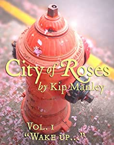 """""""Wake up…"""" (City of Roses Book 1)"""