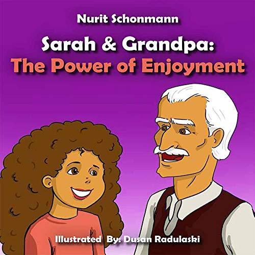 Sarah & Grandpa: The Power Of Enjoyment by Nurit Schonmann ebook deal