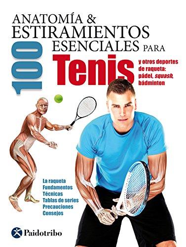 Anatomía & 100 estiramientos para tenis (Deportes nº 21) (Spanish Edition) by