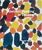 Abstract Painting in Canada, Roald Nasgaard, 1553653947