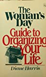 The Woman's Day Guide to Organizing Your Life, Diane Harris, 003063931X