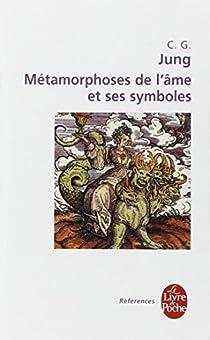 Métamorphoses de l'âme et ses symboles par Jung