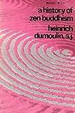 History of Zen Buddhism, Dumoulin, Heinrich, 0807059773