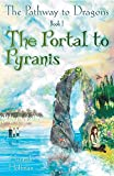 The Pathway to Dragons: Book I: The Portal to Pyranis by Hannah Hoffman
