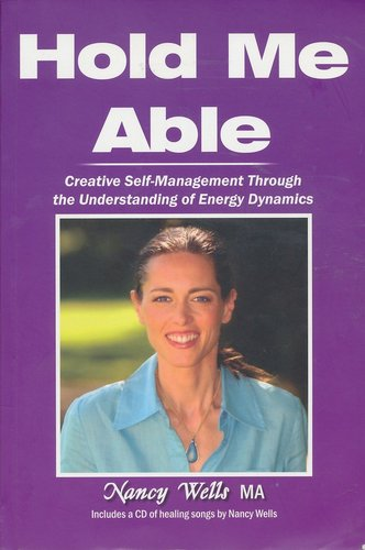 Read Online Hold Me Able: Creative Self-Management Through the Understanding of Energy Dynamics ebook