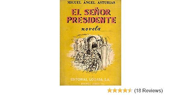 Amazon.com: El señor presidente (Spanish Edition) eBook: Miguel Angel Asturias: Kindle Store