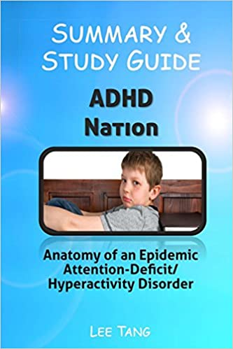 Summary Study Guide Adhd Nation Anatomy Of An Epidemic