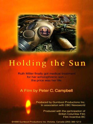 Holding The Sun  Schizophrenia Documentary
