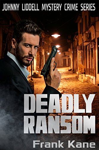Deadly Ransom: Johnny Liddell Mystery Crime Series (Mystery Crime Fiction  Book 1)