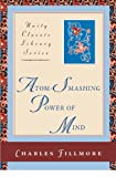 Atom-Smashing Power of Mind, Charles Fillmore, 0871593130