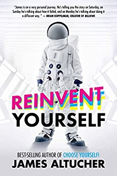 Reinvent Yourself by [Altucher, James]