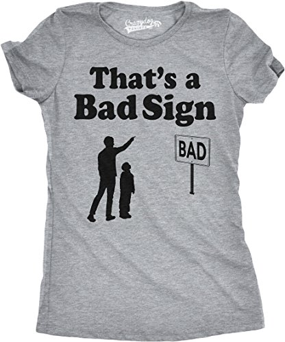 Crazy Dog TShirts - Womens That's a Bad Sign Funny Sarcastic Saying Humor T Shirt For Girls - Camiseta Para Mujer