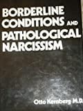 Borderline Conditions and Pathological Narcissism, Kernberg, Otto F., 0876682050