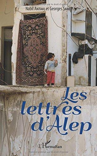 Les lettres d'Alep  [Antaki, Nabil - Sabe, Georges] (Tapa Blanda)