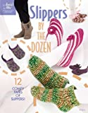 img - for Slippers by the Dozen (Annie's Attic: Crochet) book / textbook / text book