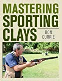 img - for Mastering Sporting Clays book / textbook / text book