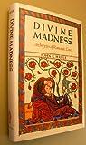 Divine Madness, John R. Haule, 0877734836