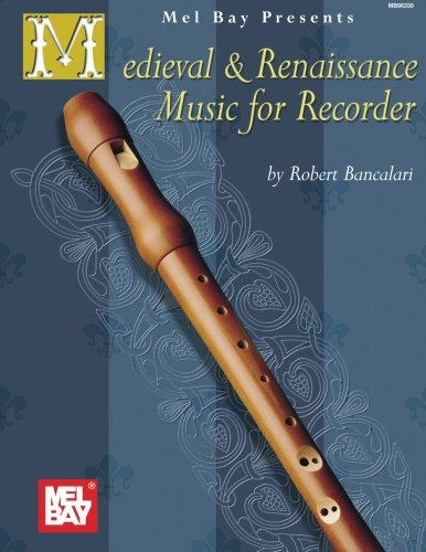 Mel Bay Medieval and Renaissance Music for Recorder: (Descant Recorder Music)