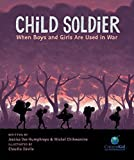 Child Soldier: When Boys and Girls Are Used in War (CitizenKid)