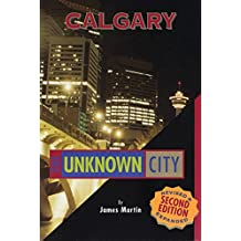 Calgary: The Unknown City