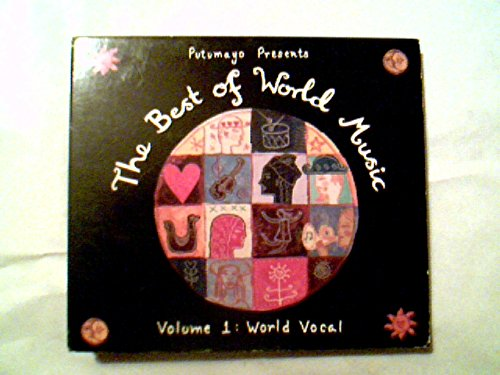 Putumayo Presents the Best of World, Vol. 1: World Vocal
