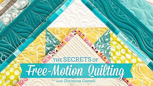 The Secrets of Free-Motion Quilting Few Basic Stitches