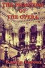 The Phantom of the Opera (Unexpurgated Start Publishing LLC)