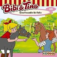 Eine Freundin für Felix (Bibi und Tina 30)