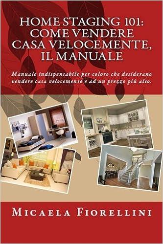 Amazon.it: Home Staging 101: Come Vendere Casa Velocemente, Il ...