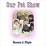Our Pet Show, Bonnie Chyle, 1604743913