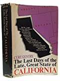 img - for The Last Days of the Late, Great State of California book / textbook / text book
