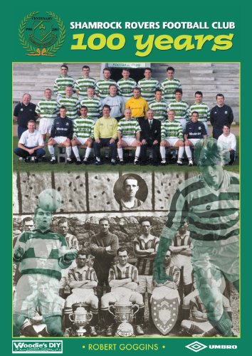 Shamrock Rovers Football Club 100 Years