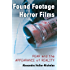 Found Footage Horror Films: Fear and the Appearance of Reality