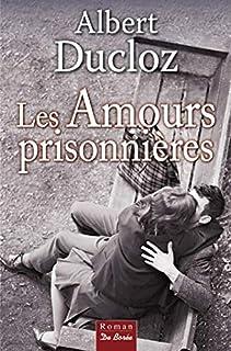 Les amours prisonnières, Ducloz, Albert