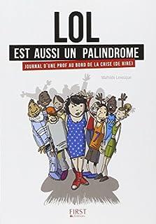 Lol est aussi un palindrome : journal d'une prof au bord de la crise (de rire), Levesque, Mathilde