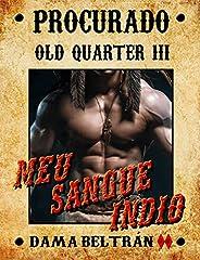 Meu sangue índio (Série Old-Quarter Livro 3)
