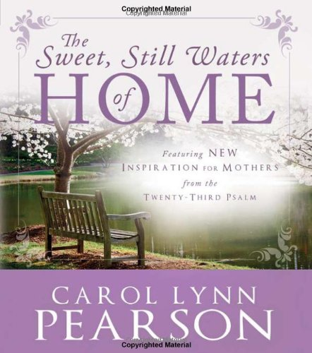 The Sweet, Still Waters of Home: Inspiration for Mothers from the 23rd Psalm (Still Water Saints)