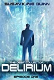 Delirium (Debt Collector Episode 1)