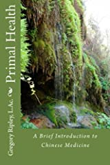 Primal Health: A Brief Introduction to Chinese Medicine Paperback