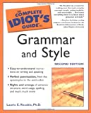 The Complete Idiot's Guide to Grammar And Style, 2nd Edition (Complete Idiot's Guides (Lifestyle Paperback))