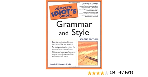 The Complete Idiot's Guide to Grammar And Style, 2nd Edition ...